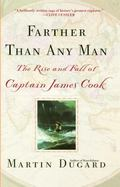 Farther Than Any Man The Rise and Fall of Captain James Cook