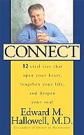 Connect 12 Vital Ties That Open Your Heart, Lengthen Your Life, and Deepen Your Soul