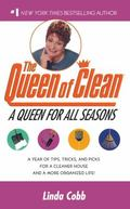 Queen for All Seasons A Year of Tips, Tricks and Picks for a Cleaner House and a More Organi...