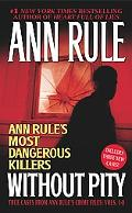 Without Pity Ann Rule's Most Dangerous Killers