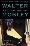 Little Yellow Dog An Easy Rawlins Mystery