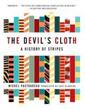 Devil's Cloth A History of Stripes
