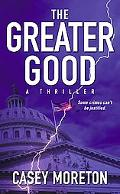 Greater Good A Thriller