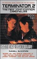 Terminator 2 The New John Connor Chronicles  An Evil Hour