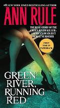 Green River, Running Red The Real Story of the Green River Killer--America's Deadliest Seria...