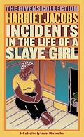 Incidents in the Life of a Slave Girl The Givens Collection Classics
