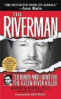 Riverman Ted Bundy and I Hunt for the Green River Killer