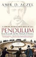 Pendulum Leon Foucault and the Triumph of Science