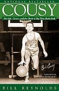 Cousy His Life, Career, And the Birth of Big-time Basketball