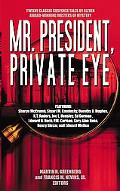Mr. President, Private Eye