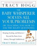 Baby Whisperer Solves All Your Problems Sleeping, Feeding, And Behavior--beyond the Basics f...