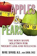 Apples & Pears the Body Shape Guide for Women Personalized Strategies for Weight Loss, Welln...