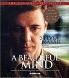 A Beautiful Mind: The Life of Mathematical Genius and Nobel Laureate John Nash