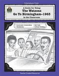 Guide for Using the Watsons Go to Birmingham-1963 in the Classroom Literature Unit