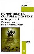 Human Rights, Culture and Context Anthropological Perspectives
