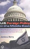 U.S. Foreign Policy in the Middle East The Role of Lobbies And Special Interest Groups