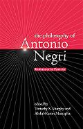 Philosophy Of Antonio Negri Resistance In Practice