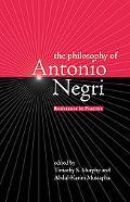 Philosophy Of Antonio Negri Resistance In Practice