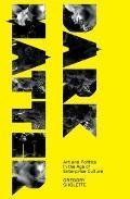 Dark Matter : Art and Politics in the Age of Enterprise Culture