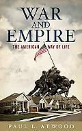 War and Empire: The American Way of Life