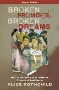 Broken Promises, Broken Dreams: Stories of Jewish and Palestinian Trauma and Resilience, Sec...