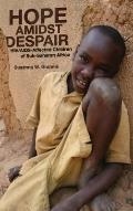 Hope Amidst Despair : HIV/AIDS-Affected Children in Sub-Saharan Africa