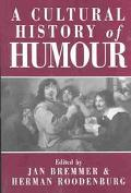 Cultural History of Humor From Antiquity to the Present Day