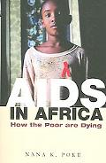 AIDS in Africa How the Poor Are Dying