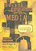 Social History of the Media From Gutenberg to the Internet