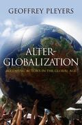 Alter-Globalization : Becoming Actors in a Global Age