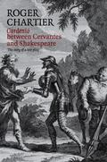 Cardenio Between Cervantes and Shakespeare : The Story of a Lost Play