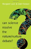 Can Science Resolve the Nature / Nurture Debate? (New Human Frontiers)