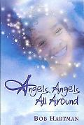 Angels, Angels All Around - Bob Hartman - Paperback