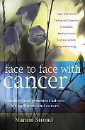 Face to Face With Cancer Comfort and Practical Advice for Sufferers and Carers