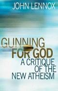 Gunning for God : A Critique of the New Atheism