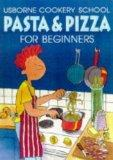 Pasta and Pizza for Beginners (Cookery School)