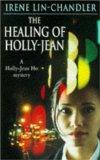 The Healing Of Holly-Jean (A Holly-Jean Ho Mystery)
