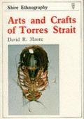 Arts and Crafts of Torres Strait (Ethnography Series #10) - David R. Moore - Paperback