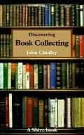 Discovering Book Collecting - John Chidley - Paperback