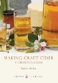 Making Craft Cider : A Ciderist's Guide