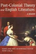 Post-Colonial Theory and English Literature A Reader