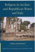 Religion in Archaic and Republican Rome and Italy: Evidence and Experience (New Perspectives...