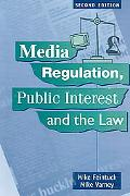 Media Regulation, Public Interest and the Law