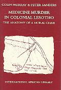 Medicine Murder in Colonial Lesotho The Anatomy of a Moral Crisis