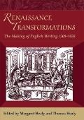 Renaissance Transformations: The Making of English Writing, 1500-1650