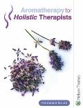 Aromatherapy for Holistic Therapists