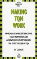 Making TQM Work (Better Management Skills)