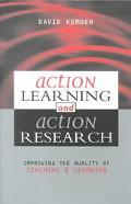 Action Learning and Action Research Improving the Quality of Teaching and Learning