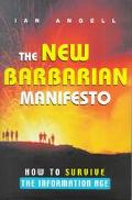 New Barbarian Manifesto How to Survive the Information Age