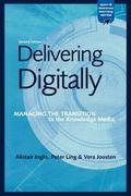 Delivering Digitally Managing the Transition to the Knowledge Media